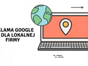 Reklama Google Adsdla lokalnej firmy